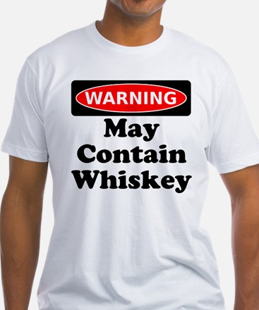 Warning May Contain Whiskey T-Shirt