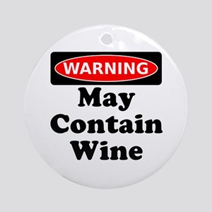 Warning May Contain Wine Ornament (Round)