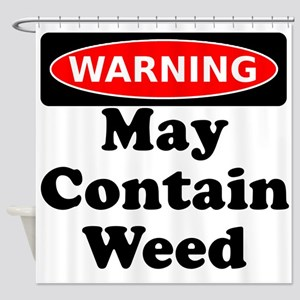 Warning May Contain Weed Shower Curtain