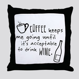 Coffee keeps me going... Throw Pillow