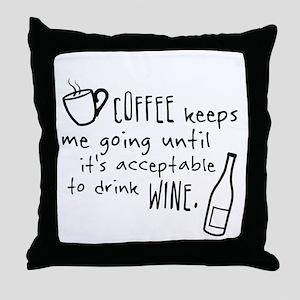 Coffee keeps me going... Throw Pillow