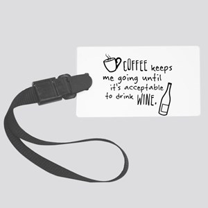 Coffee keeps me going... Luggage Tag