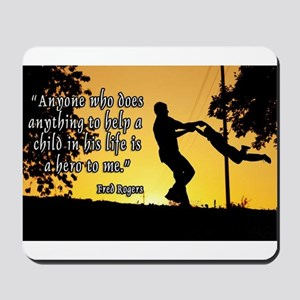 Mr. Rogers Child Hero Quote Mousepad