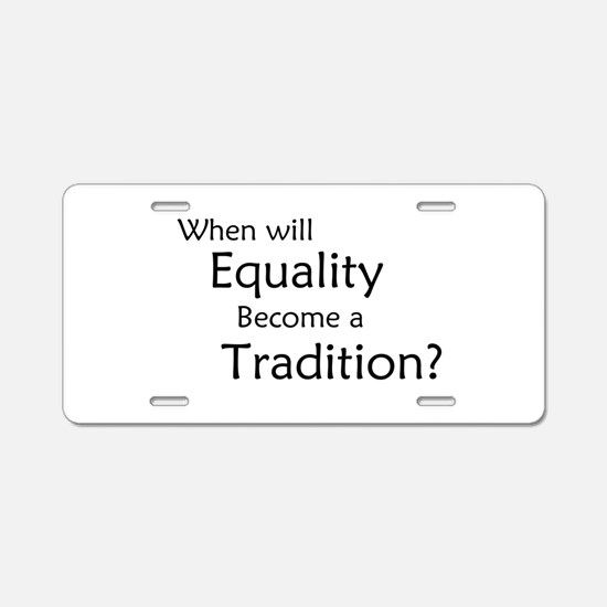 Traditional Equality Aluminum License Plate