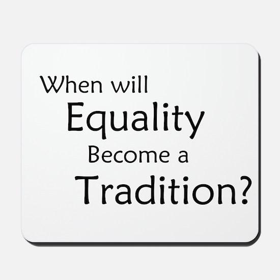 Traditional Equality Mousepad