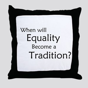 Traditional Equality Throw Pillow
