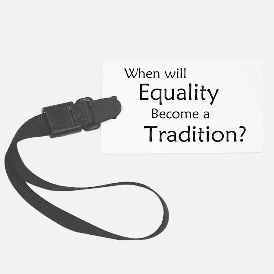 Traditional Equality Luggage Tag