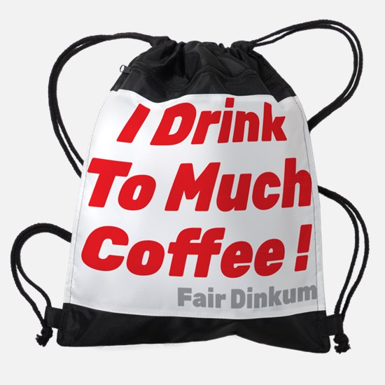 I Drink To Much Coffee, Red Drawstring Bag