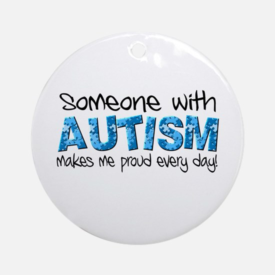Someone with Autism makes me proud every day! Orna