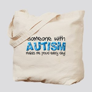 Someone with Autism makes me proud every day! Tote