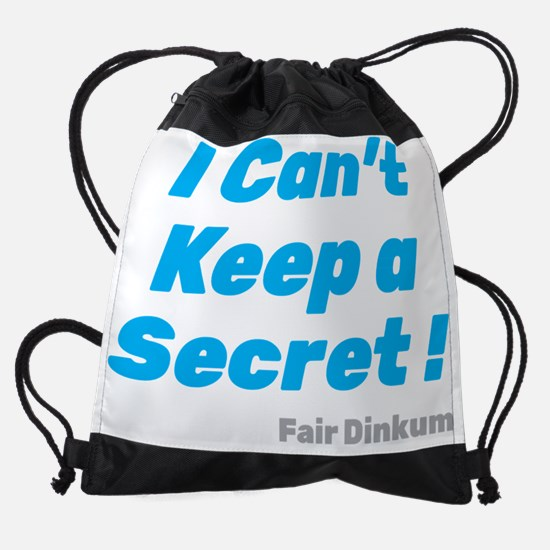 I Can't Keep a Secret T-Shirt,  Drawstring Bag