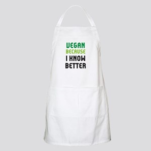 because I know better Apron