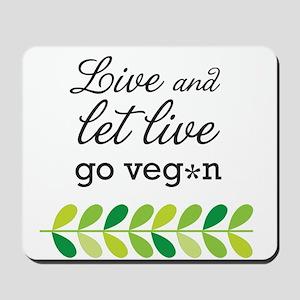 live and let live -go vegan Mousepad
