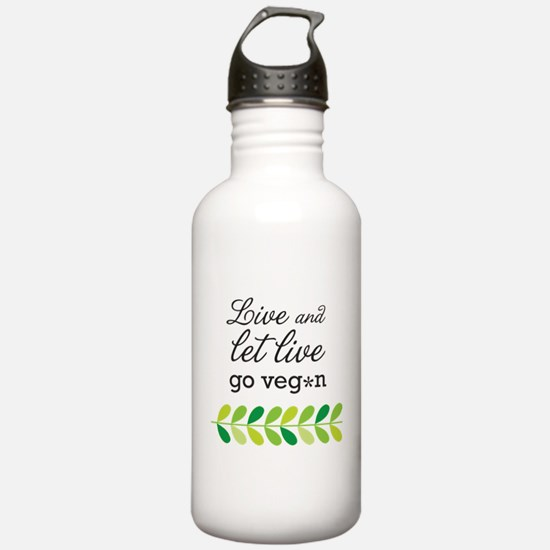 live and let live -go vegan Water Bottle