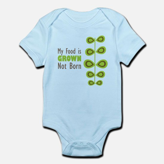 my food is grown not born Body Suit