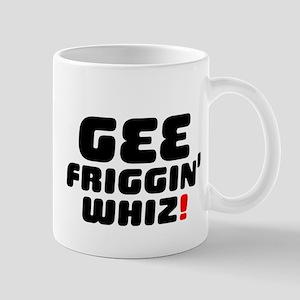 GEE FRIGGIN WHIZ! Small Mug