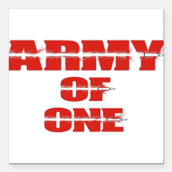 """army of one Square Car Magnet 3"""" x 3"""""""