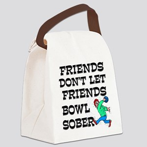 Friends Don't Bowl Sober Canvas Lunch Bag