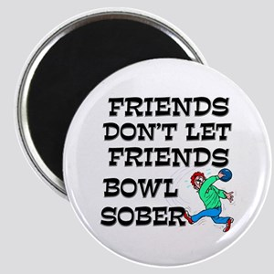 Friends Don't Bowl Sober Magnet