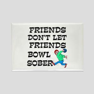 Friends Don't Bowl Sober Rectangle Magnet