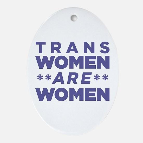 Trans Women Are Women Ornament (Oval)