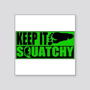 """Keep it Squatchy green Square Sticker 3"""" x 3"""""""