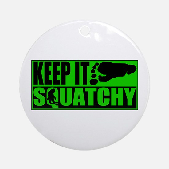 Keep it Squatchy green Ornament (Round)