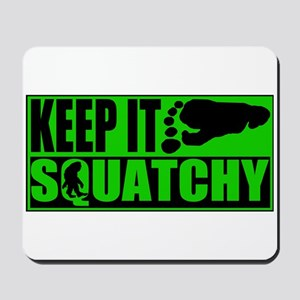 Keep it Squatchy green Mousepad