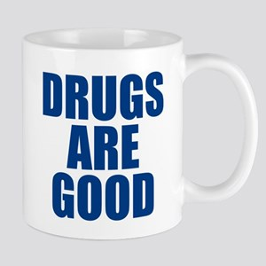 Drugs Are Good Mug