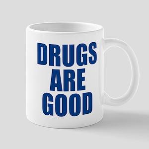 Drugs Are Good Mug