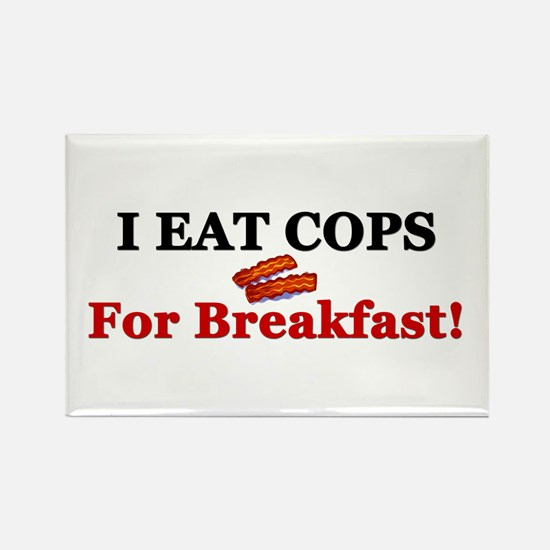 """I Eat Cops For Breakfast!"" Rectangle Magnet"