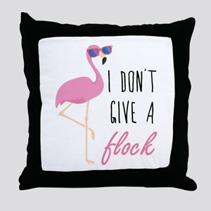 I Don't Give A Flock Throw Pillow