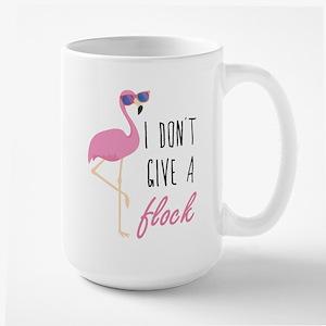 I Don't Give A Flock Large Mug