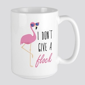 I Don't Give A Flock Large Mug