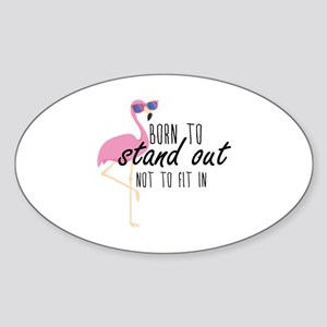 Born To Stand Out Sticker (Oval)