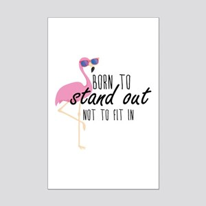 Born To Stand Out Mini Poster Print