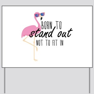 Born To Stand Out Yard Sign