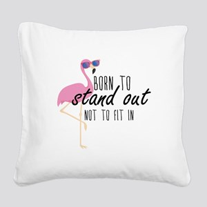 Born To Stand Out Square Canvas Pillow