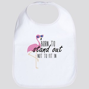 Born To Stand Out Bib