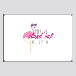 Born To Stand Out Banner