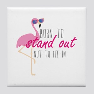 Born To Stand Out Tile Coaster