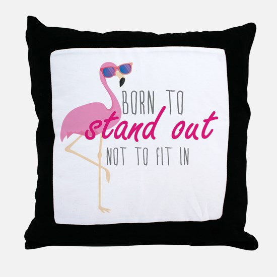 Born To Stand Out Throw Pillow