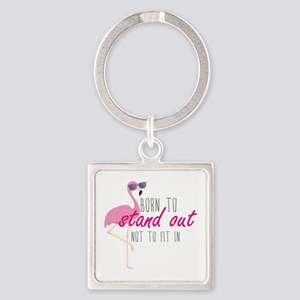 Born To Stand Out Square Keychain