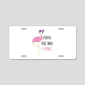 Embrace Your Inner Flamingo Aluminum License Plate
