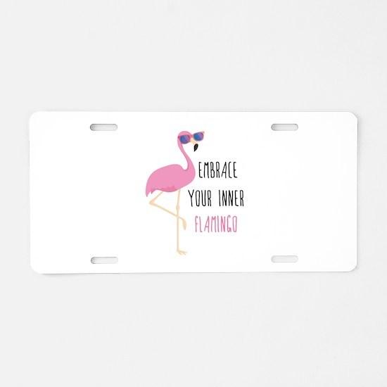 Embrace Your Inner Flamingo Aluminum License Plate