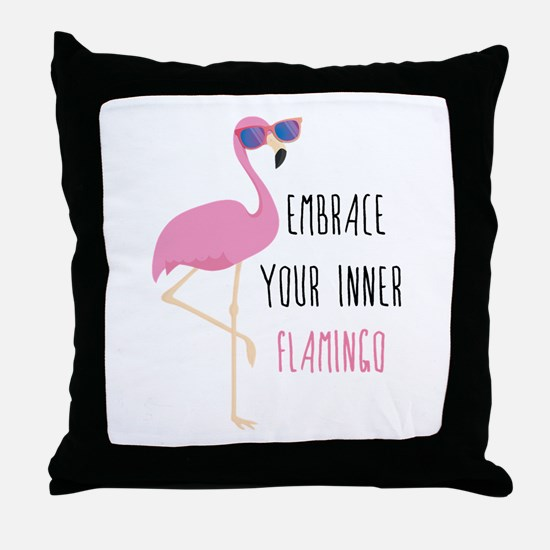 Embrace Your Inner Flamingo Throw Pillow