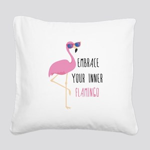 Embrace Your Inner Flamingo Square Canvas Pillow