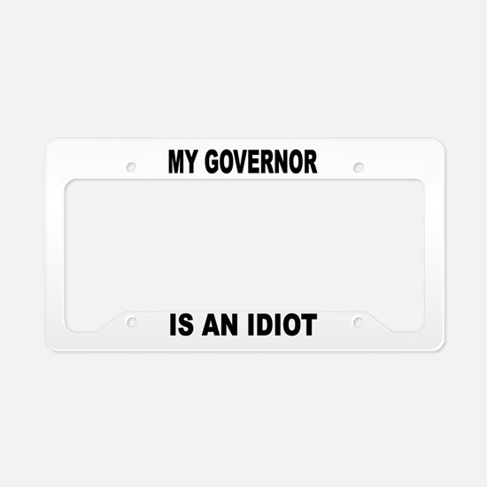 IDIOT GOVERNOR License Plate Holder