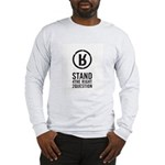 What do you stand for? Long Sleeve T-Shirt