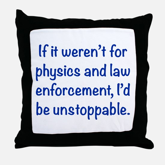 I'd be unstoppable Throw Pillow